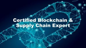 Certified Blockchain & Supply Chain Expert